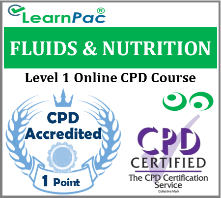 Fluids & Nutrition Training – Level 1 – Online CPD Accredited Course